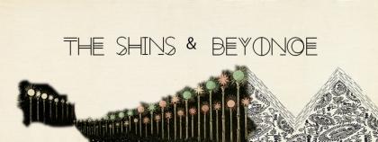 beyonce & the shins